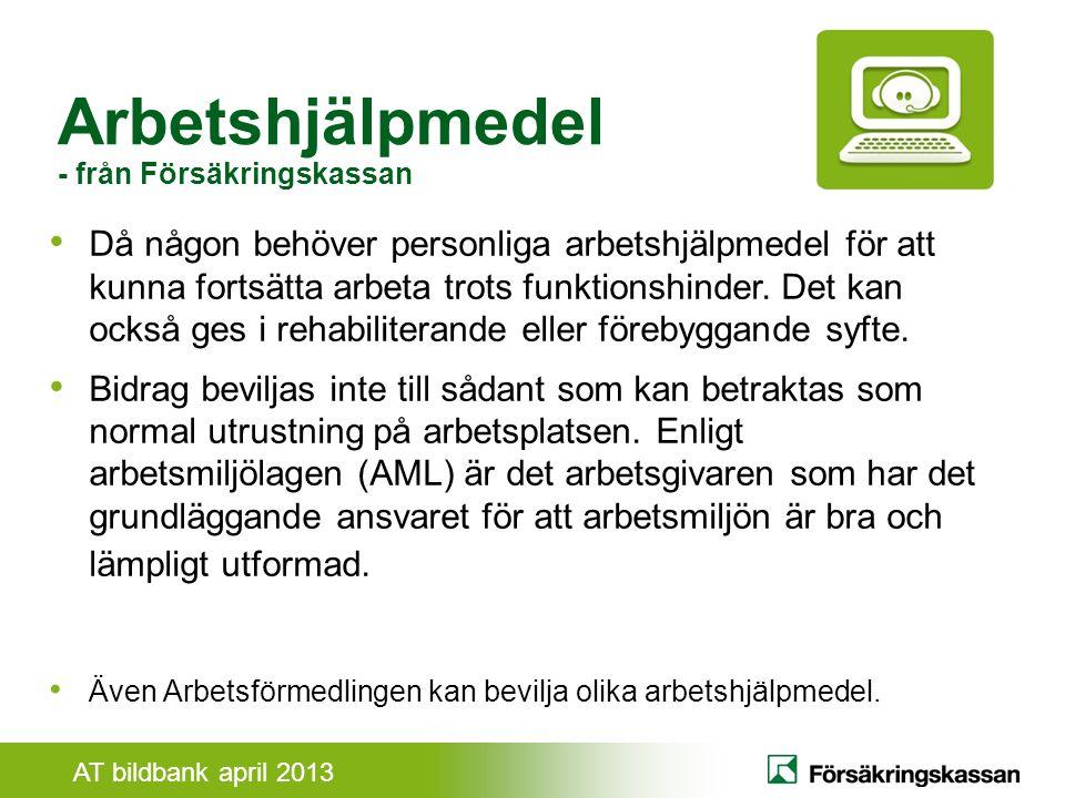 Arbetshjälpmedel - från Försäkringskassan.