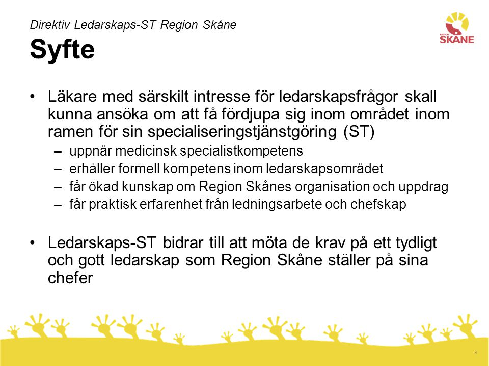 Direktiv Ledarskaps-ST Region Skåne Syfte