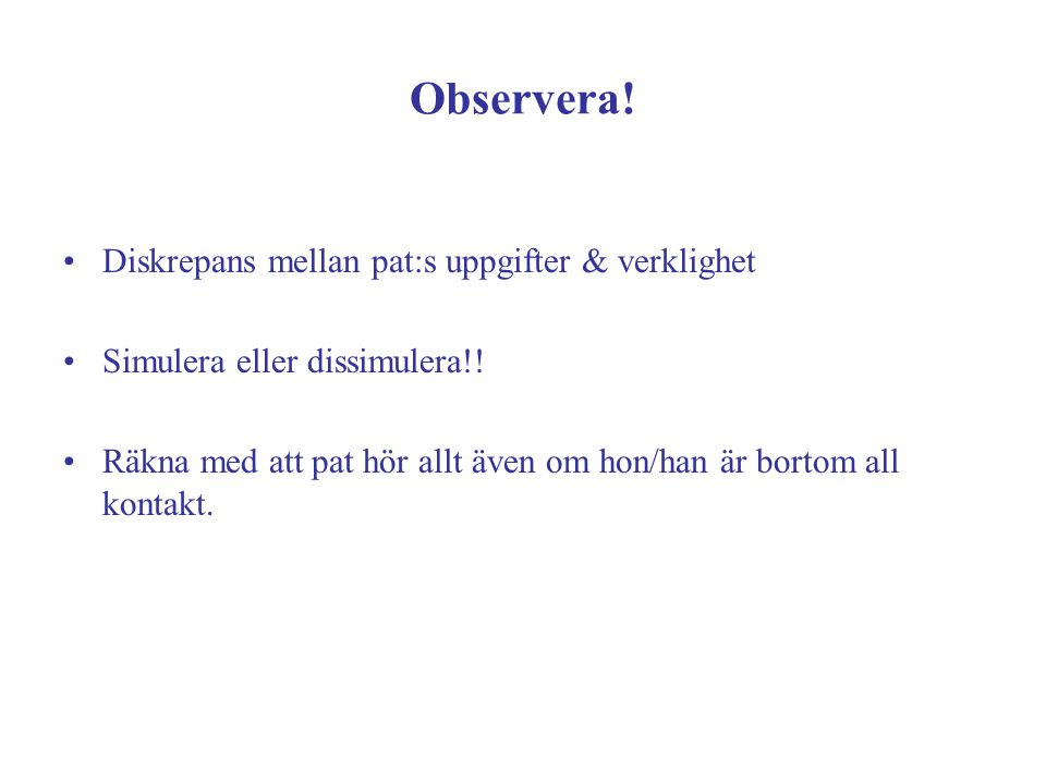 Observera! Diskrepans mellan pat:s uppgifter & verklighet