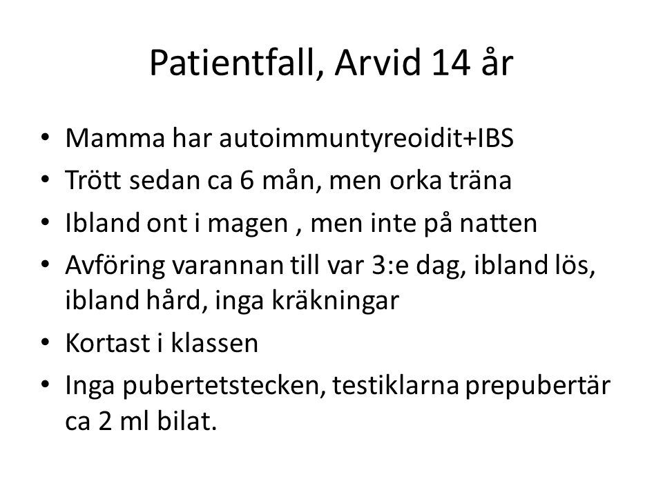 Patientfall, Arvid 14 år Mamma har autoimmuntyreoidit+IBS