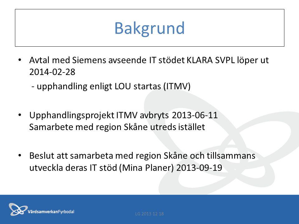 Bakgrund Avtal med Siemens avseende IT stödet KLARA SVPL löper ut 2014-02-28. - upphandling enligt LOU startas (ITMV)