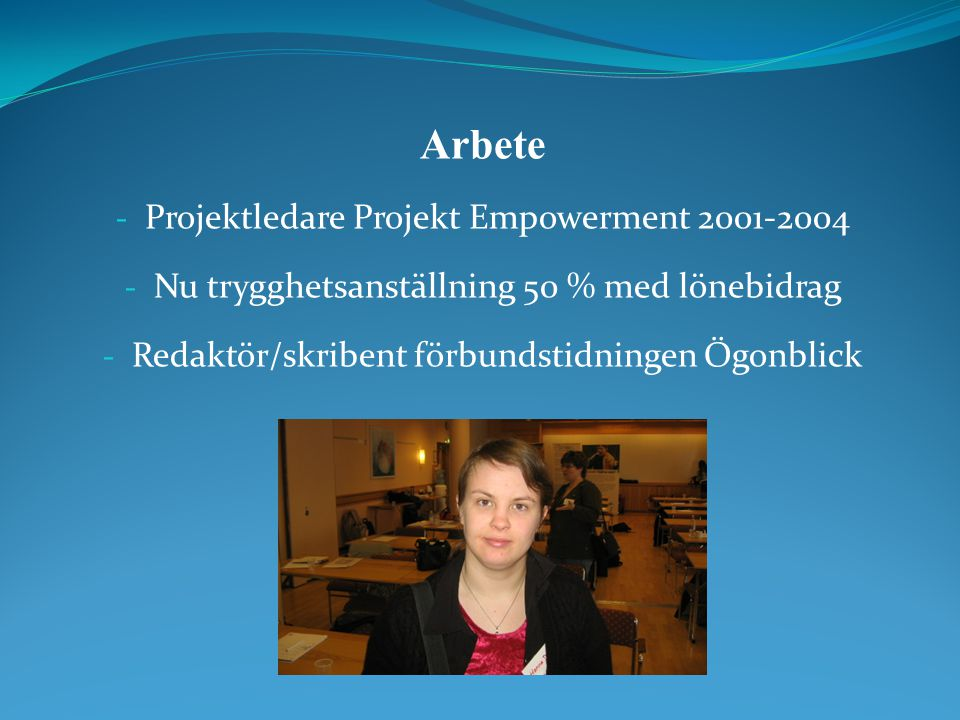 Arbete Projektledare Projekt Empowerment 2001-2004