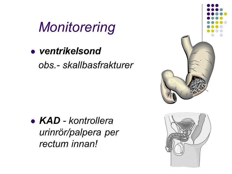 Monitorering ventrikelsond obs.- skallbasfrakturer