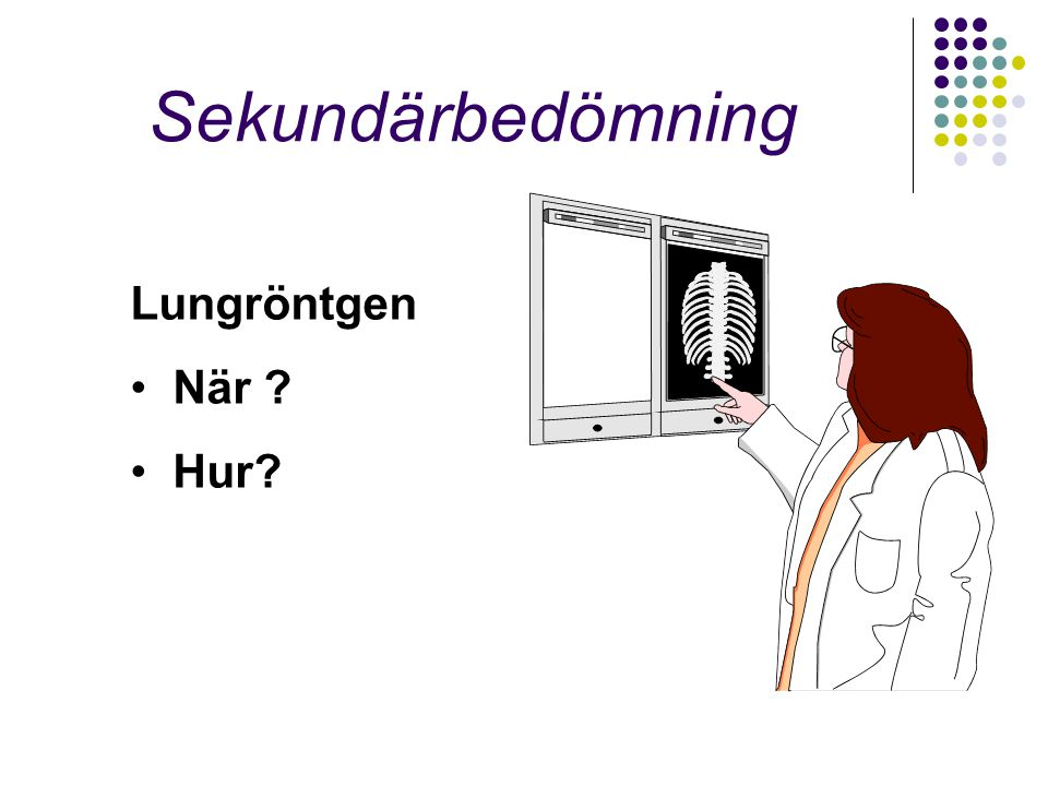 Sekundärbedömning Lungröntgen När Hur
