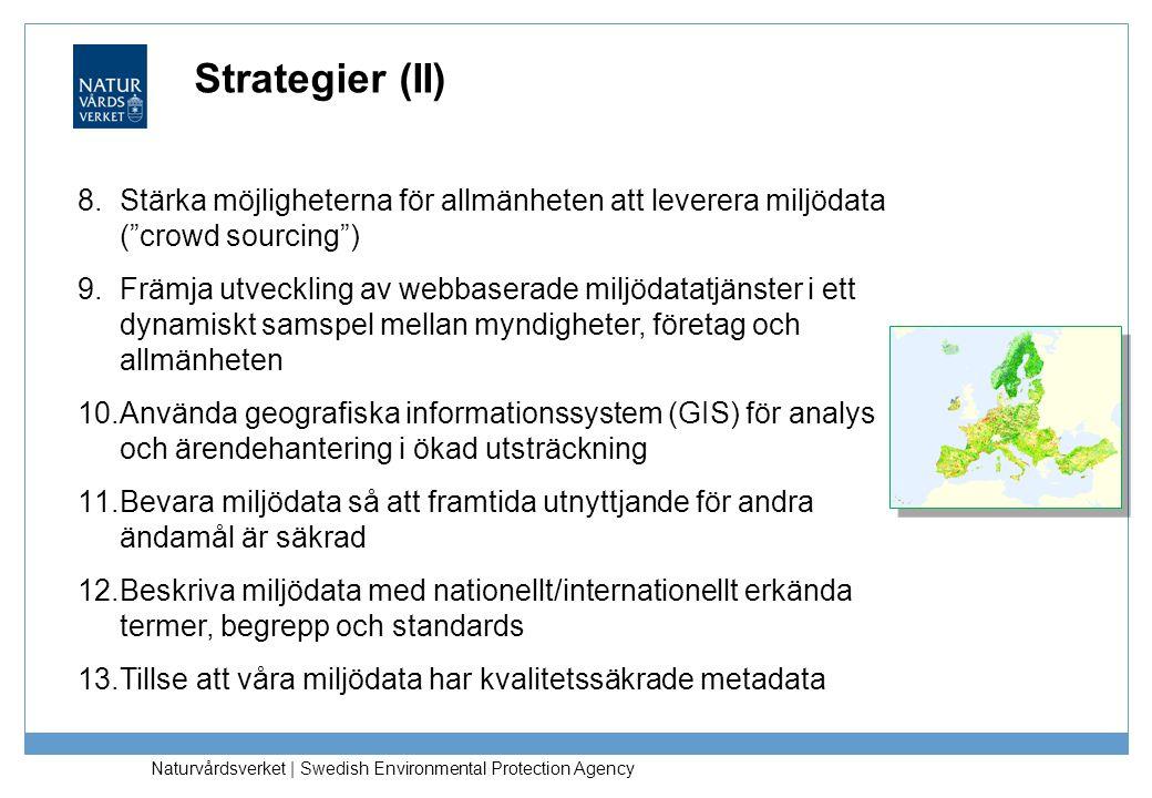 Strategier (II) Stärka möjligheterna för allmänheten att leverera miljödata ( crowd sourcing )