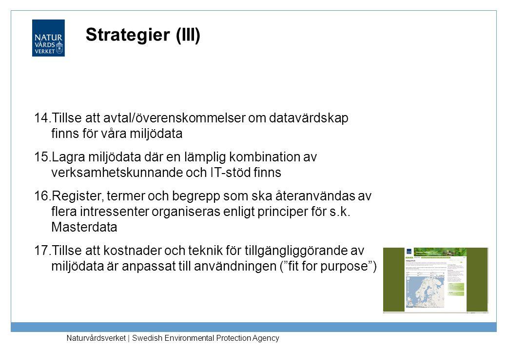 Strategier (III) Tillse att avtal/överenskommelser om datavärdskap finns för våra miljödata.