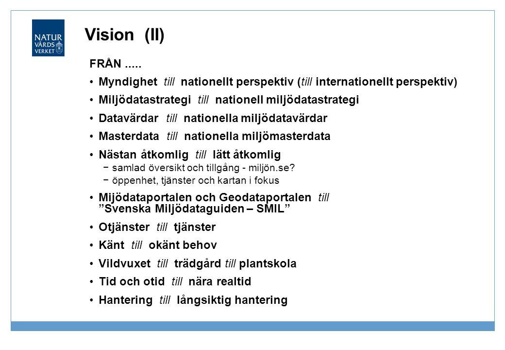 Vision (II) FRÅN ..... Myndighet till nationellt perspektiv (till internationellt perspektiv)