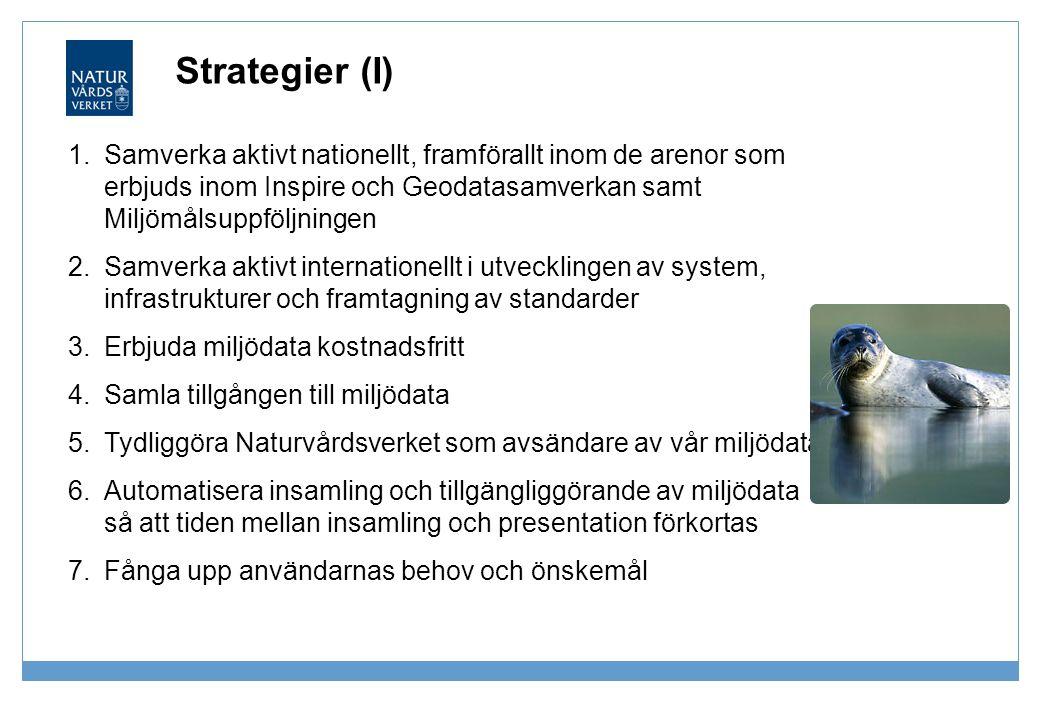 Strategier (I) Samverka aktivt nationellt, framförallt inom de arenor som erbjuds inom Inspire och Geodatasamverkan samt Miljömålsuppföljningen.