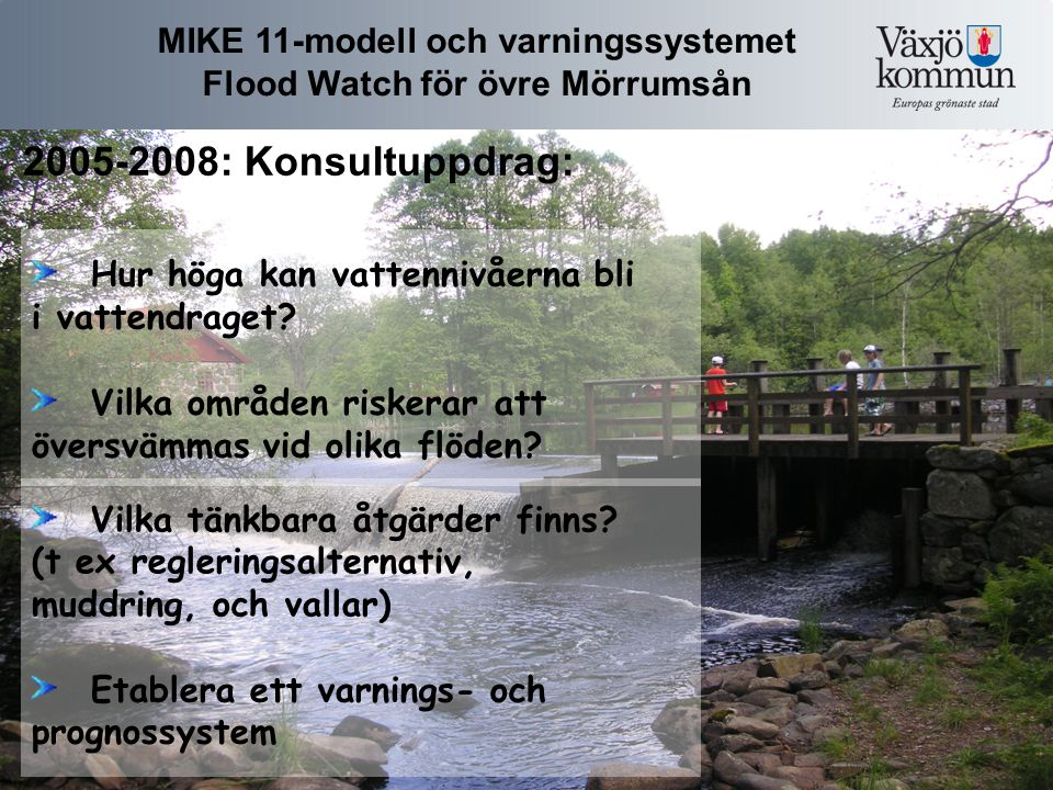 MIKE 11-modell och varningssystemet Flood Watch för övre Mörrumsån