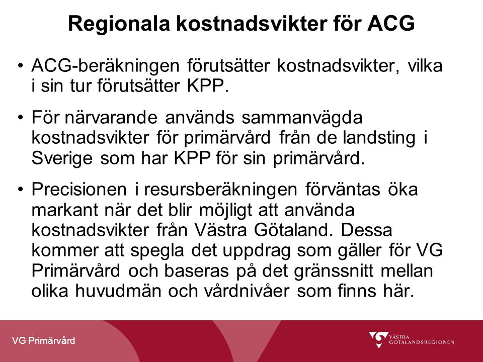 Regionala kostnadsvikter för ACG