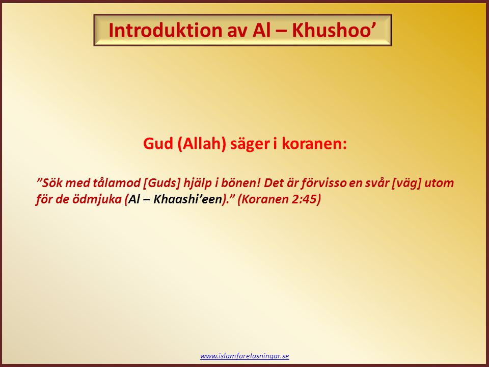 Introduktion av Al – Khushoo'