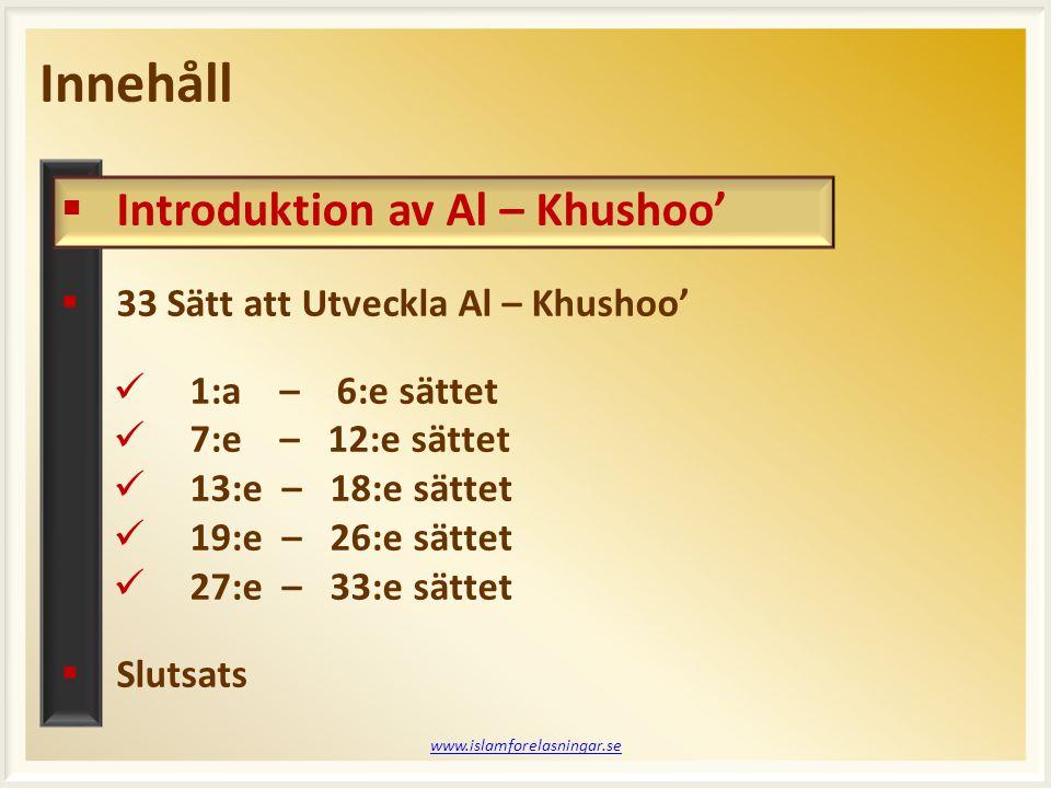 Innehåll Introduktion av Al – Khushoo'