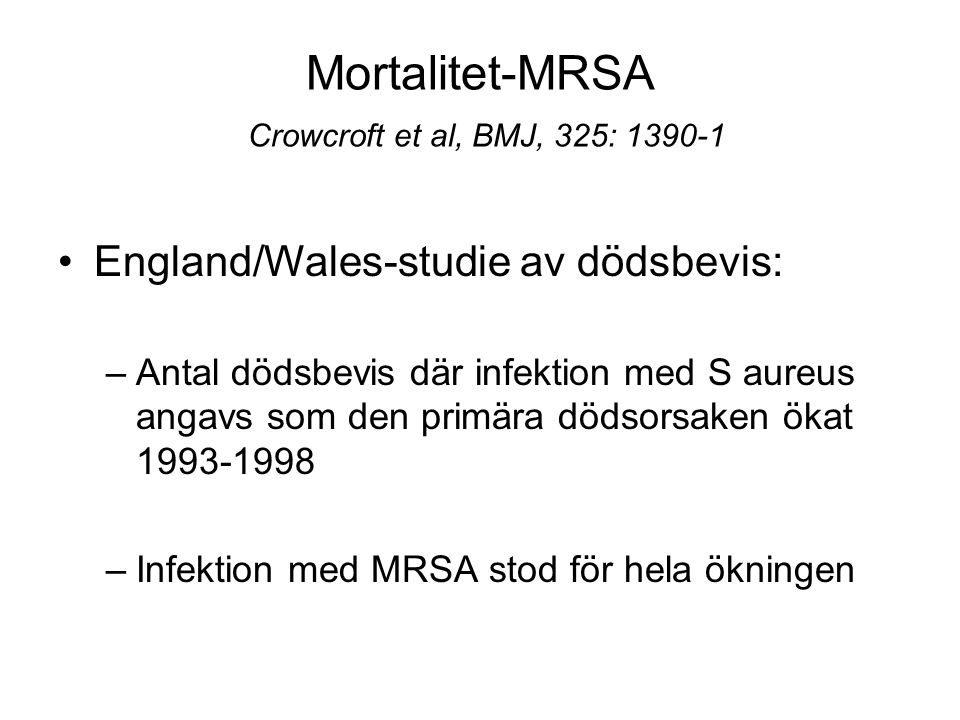 Mortalitet-MRSA Crowcroft et al, BMJ, 325: 1390-1
