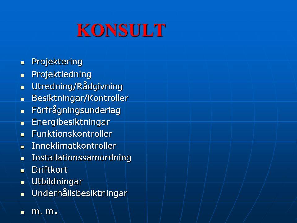 KONSULT Projektering Projektledning Utredning/Rådgivning