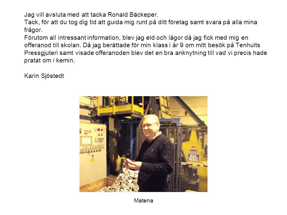 Jag vill avsluta med att tacka Ronald Bäckeper
