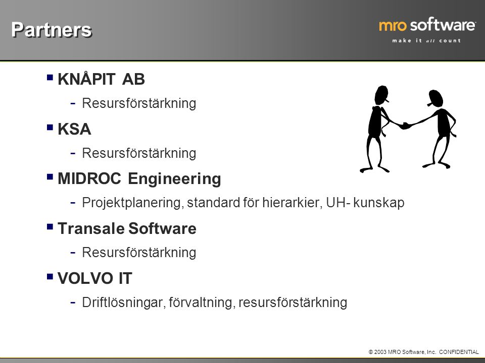 Partners KNÅPIT AB KSA MIDROC Engineering Transale Software VOLVO IT