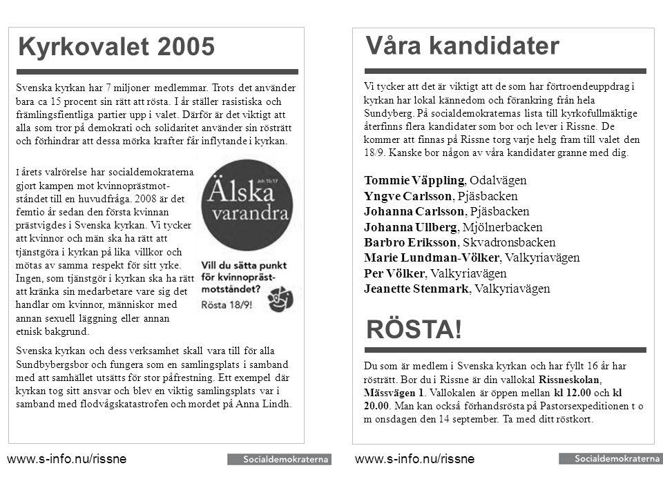 Kyrkovalet 2005 Våra kandidater RÖSTA! Tommie Väppling, Odalvägen