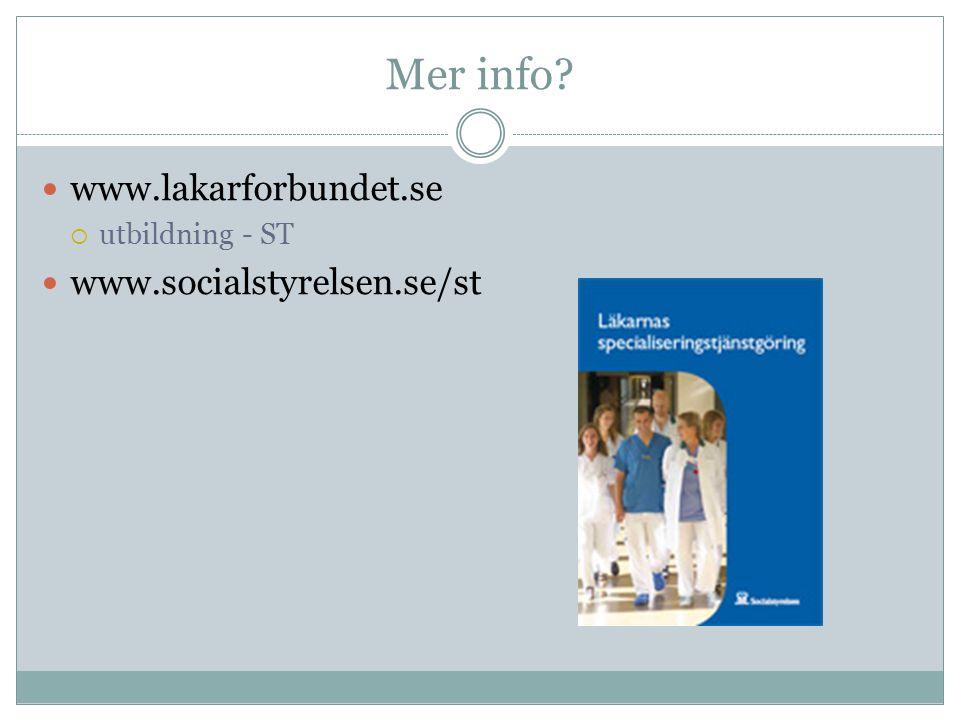 Mer info www.lakarforbundet.se www.socialstyrelsen.se/st
