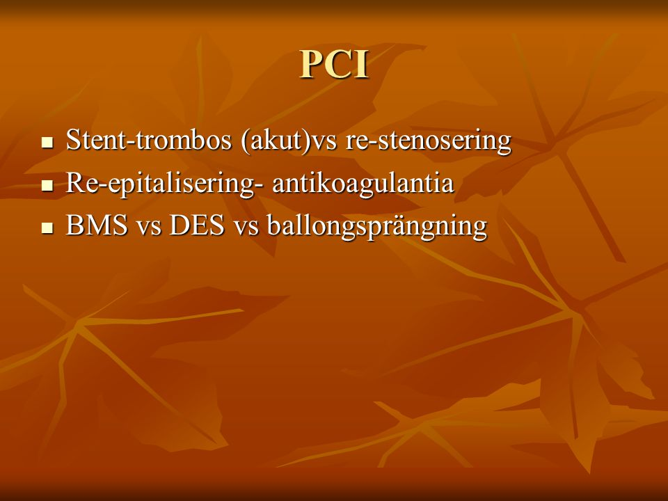 PCI Stent-trombos (akut)vs re-stenosering