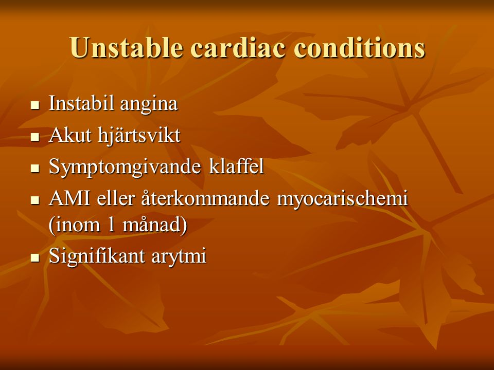 Unstable cardiac conditions