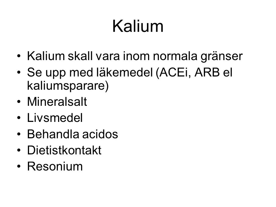 Kalium Kalium skall vara inom normala gränser