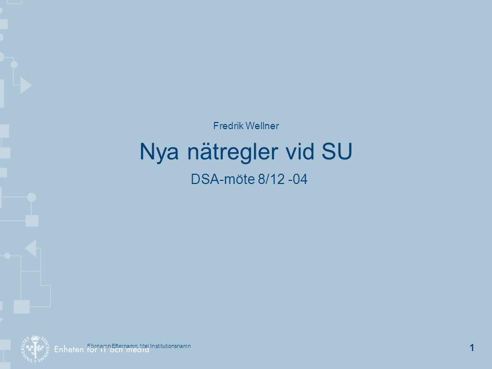 Fredrik Wellner Nya nätregler vid SU DSA-möte 8/12 -04
