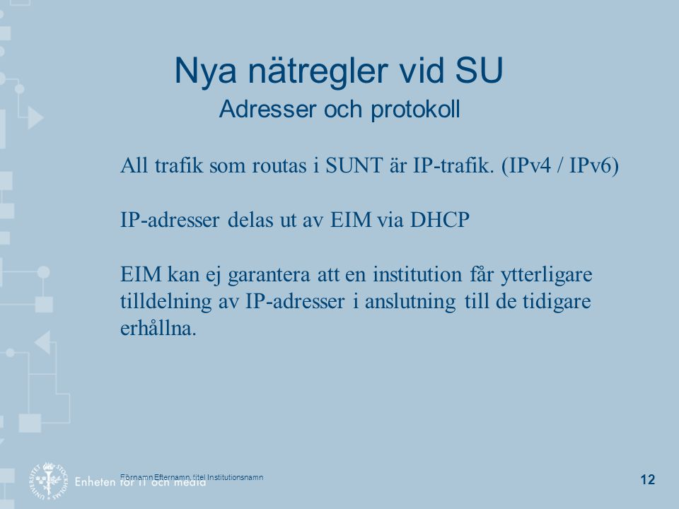 Nya nätregler vid SU Adresser och protokoll