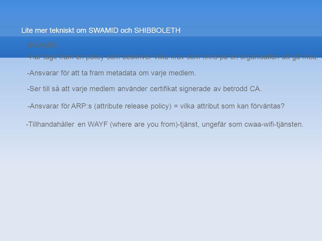 Lite mer tekniskt om SWAMID och SHIBBOLETH