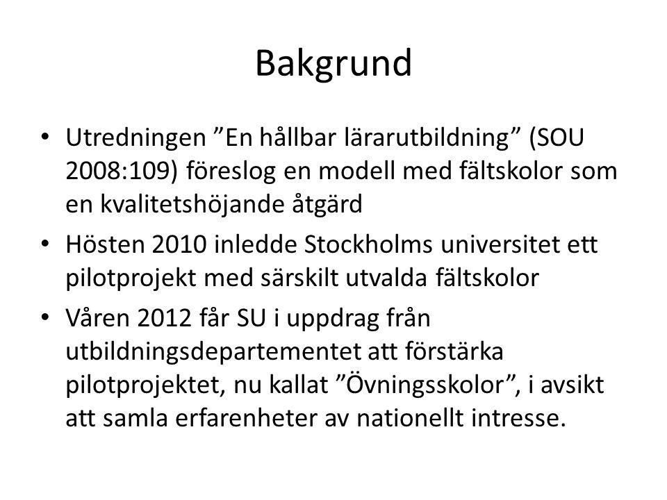 Bakgrund Utredningen En hållbar lärarutbildning (SOU 2008:109) föreslog en modell med fältskolor som en kvalitetshöjande åtgärd.