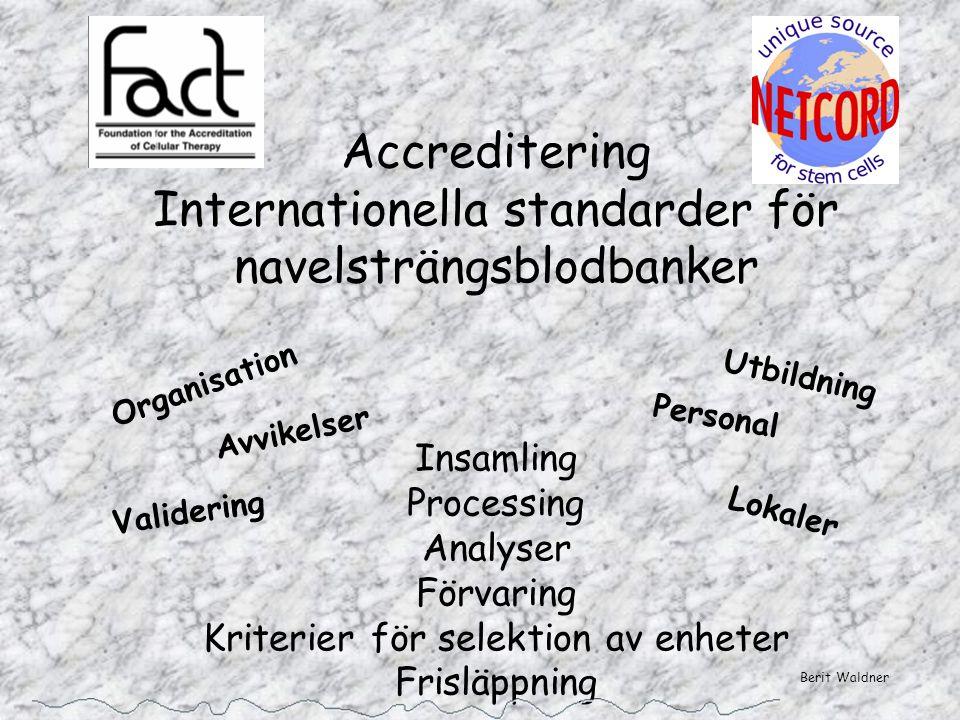 Accreditering Internationella standarder för navelsträngsblodbanker Insamling Processing Analyser Förvaring Kriterier för selektion av enheter Frisläppning
