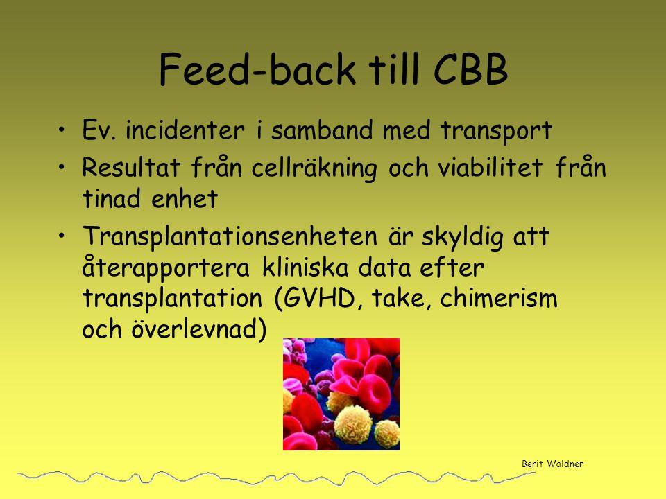 Feed-back till CBB Ev. incidenter i samband med transport