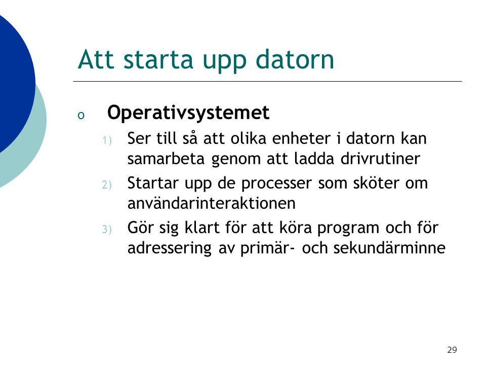Att starta upp datorn Operativsystemet