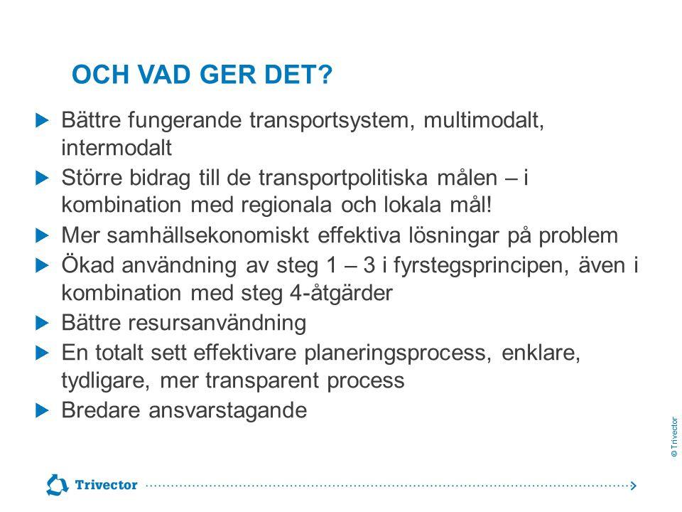 Och vad ger det Bättre fungerande transportsystem, multimodalt, intermodalt.