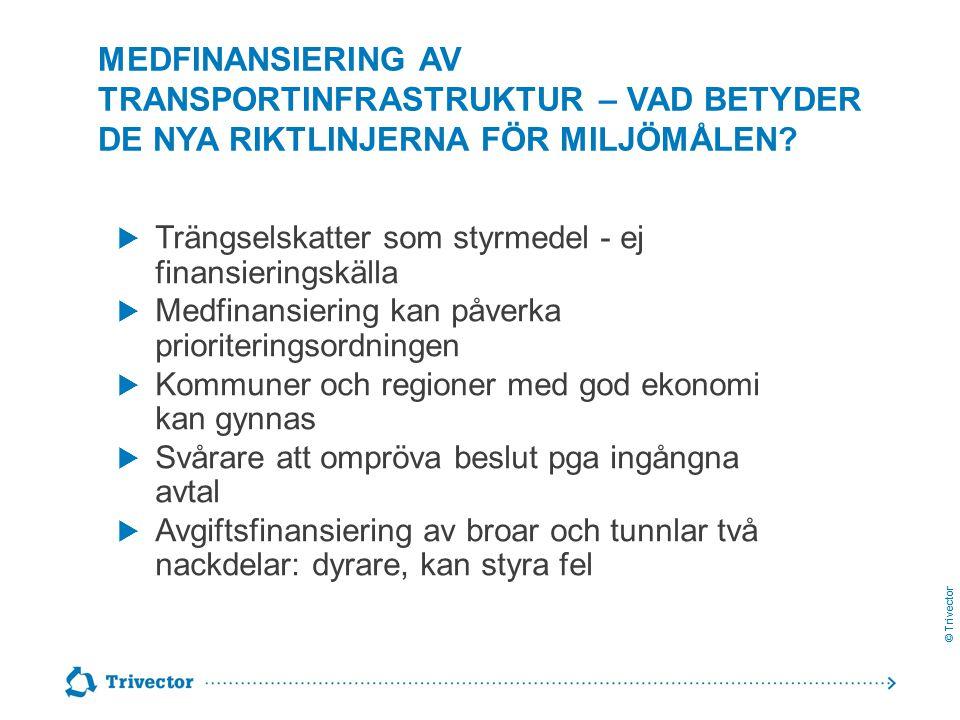 Medfinansiering av transportinfrastruktur – vad betyder de nya riktlinjerna för miljömålen