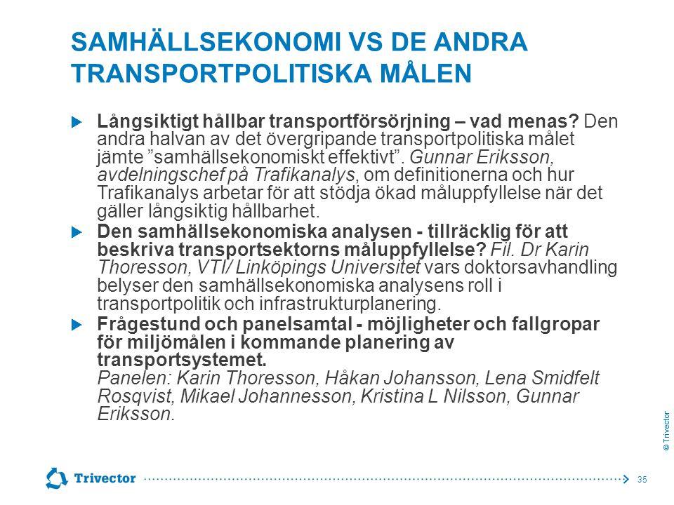 Samhällsekonomi vs de andra transportpolitiska målen