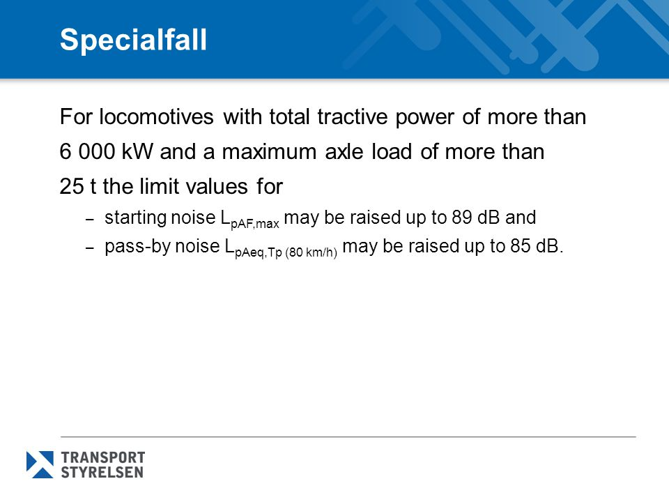 Specialfall For locomotives with total tractive power of more than