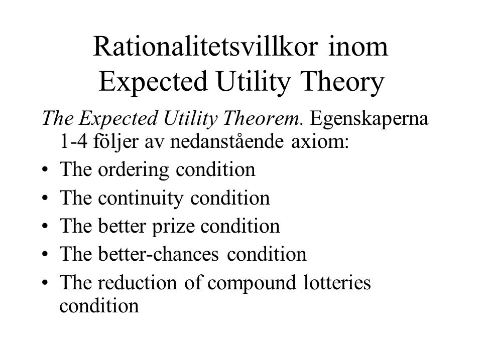 Rationalitetsvillkor inom Expected Utility Theory