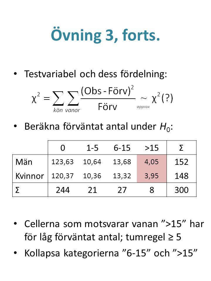 Övning 3, forts. Testvariabel och dess fördelning: