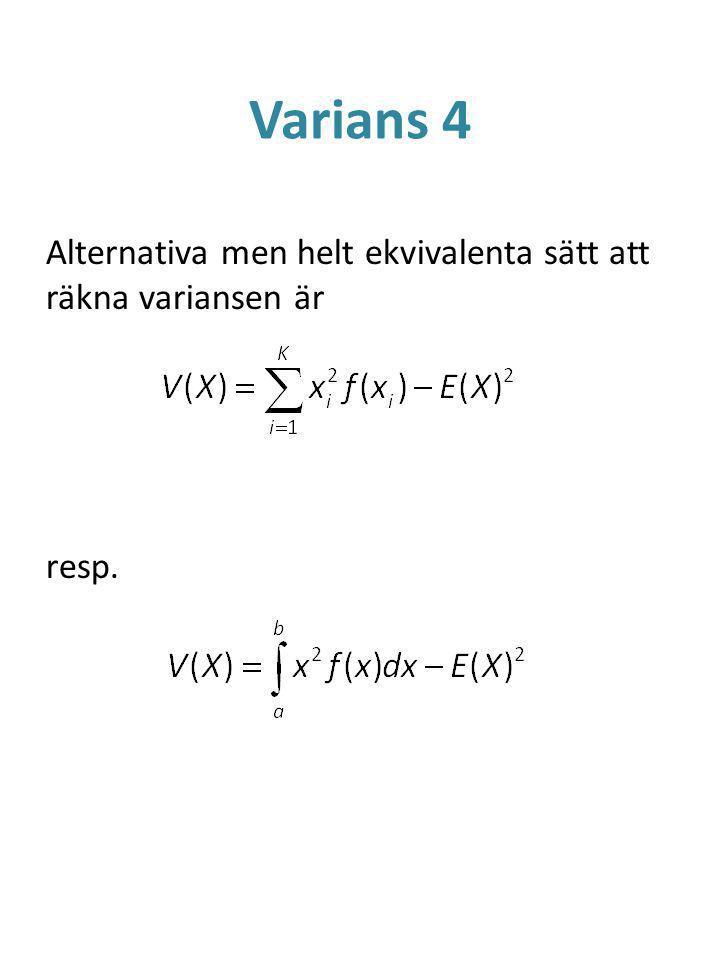 Varians 4 Alternativa men helt ekvivalenta sätt att räkna variansen är resp.