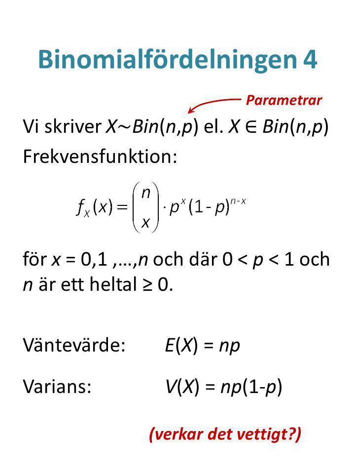 Binomialfördelningen 4