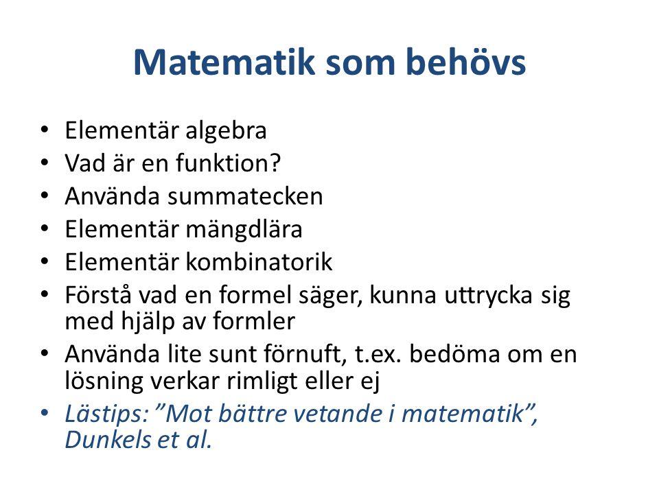 Matematik som behövs Elementär algebra Vad är en funktion