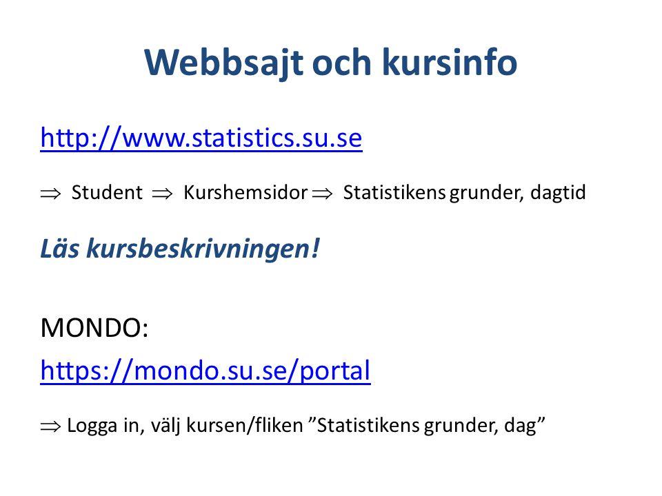 Webbsajt och kursinfo http://www.statistics.su.se