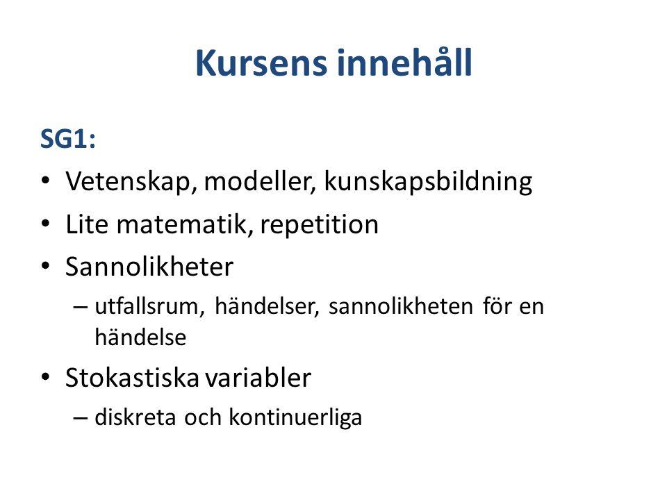 Kursens innehåll SG1: Vetenskap, modeller, kunskapsbildning