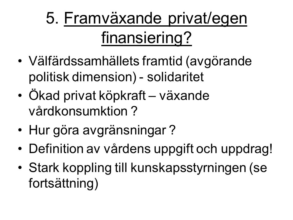5. Framväxande privat/egen finansiering