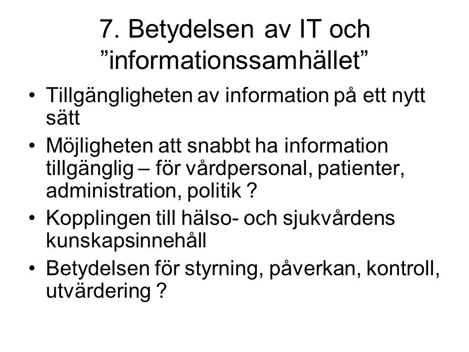 7. Betydelsen av IT och informationssamhället