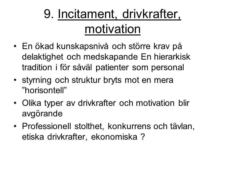 9. Incitament, drivkrafter, motivation
