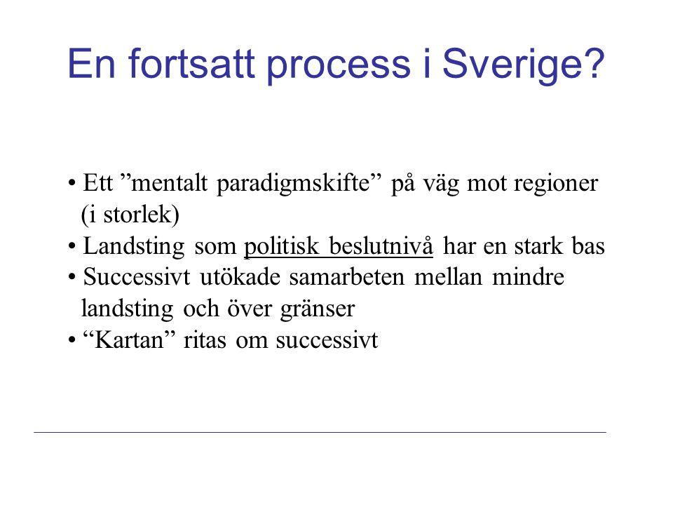 En fortsatt process i Sverige