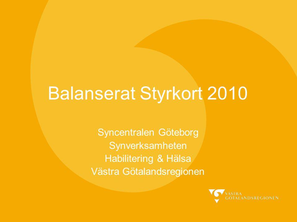 Balanserat Styrkort 2010 Syncentralen Göteborg Synverksamheten