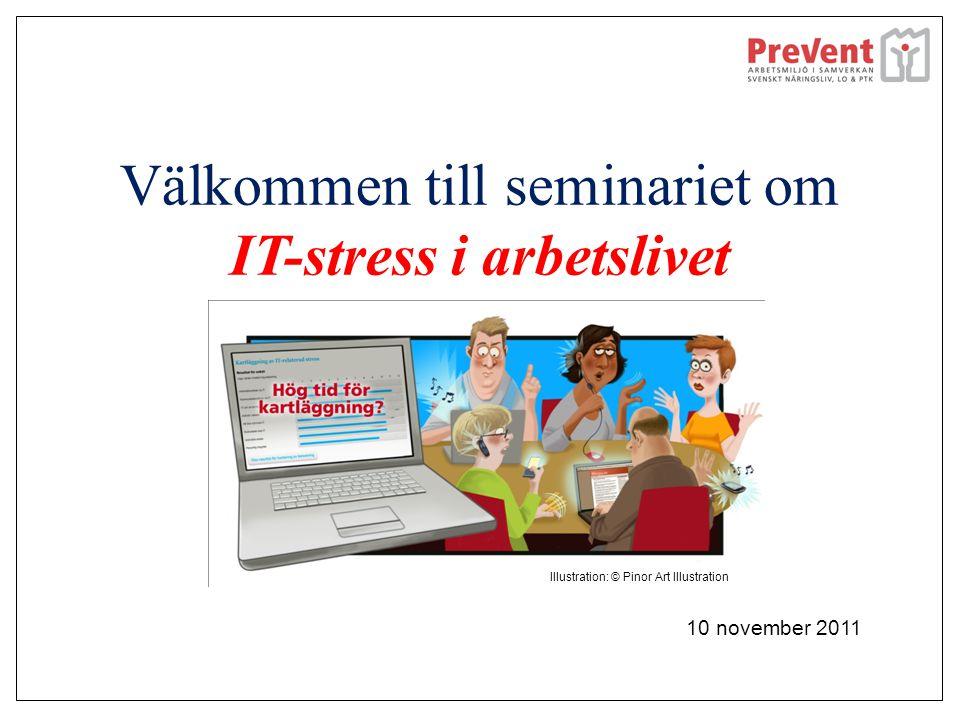 Välkommen till seminariet om IT-stress i arbetslivet