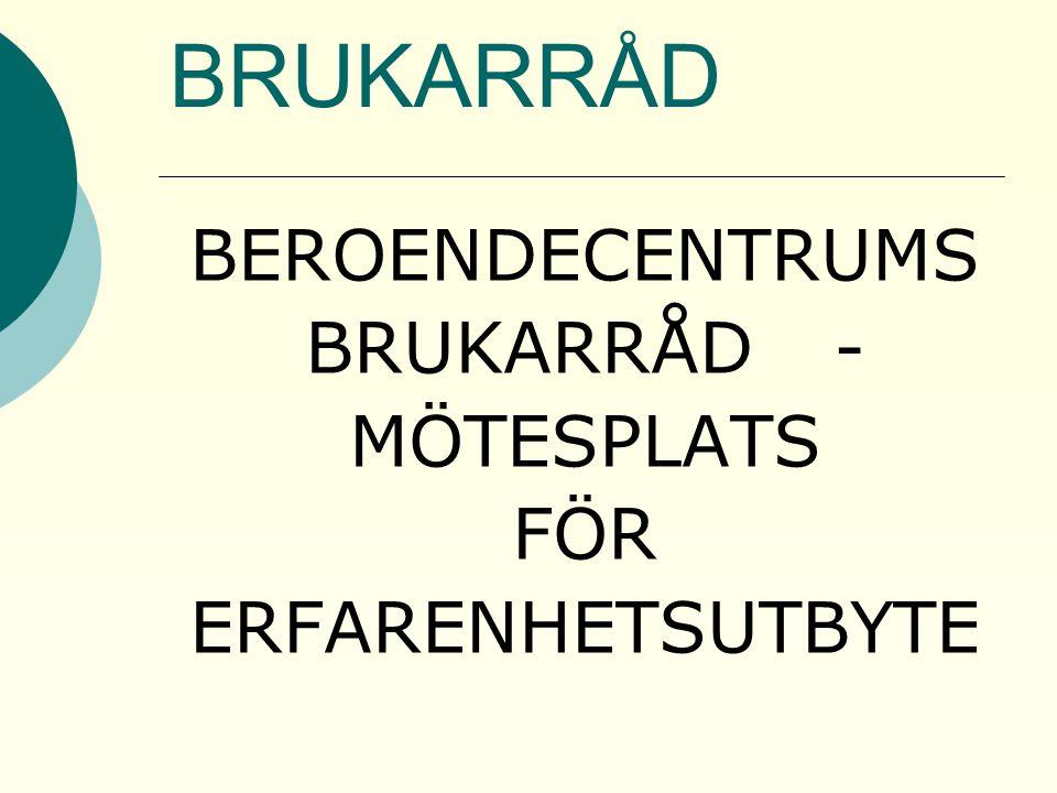 BRUKARRÅD BEROENDECENTRUMS BRUKARRÅD - MÖTESPLATS FÖR